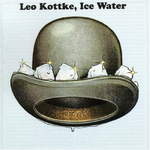 LPs from the Attic: Leo Kottke -- Ice Water