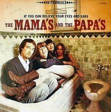 The Mamas & The Papas -- If You Can Believe Your Eyes and Ears