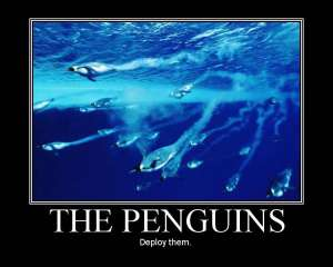 The Penguins... deploy them