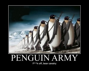 Penguin Army: f**k off, bear cavalry