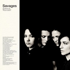 Savages' debut album Silence Yourself, out now on Matador Records.